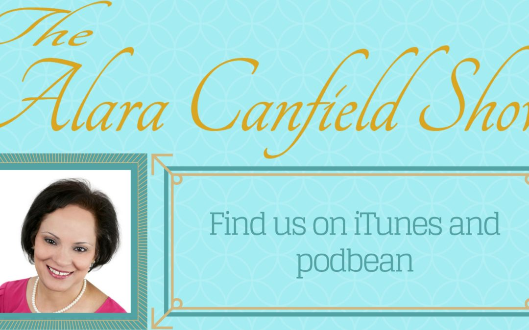 Episode 114 – Alara Canfield Manifesting Your Prosperous Life